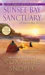 Sunset Bay Sanctuary (A Sunset Bay Novel) - Roxanne Willems Snopek