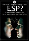 ESP?: The Evidence and the Arguments - Kate Needham