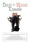 Best and Worst Travels: (An Anecdotal Exploration by an Upper Middle Class Adventurer, Traveling to Old and New Worlds, Desiring Comfort, Safe - Ramon Carver