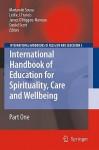 International Handbook of Education for Spirituality, Care and Wellbeing 2 Volume Set - Marian de Souza