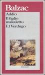 Addio / Il figlio maledetto / El Verdugo - Honoré de Balzac, Elina Klersy Imberciadori