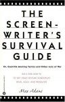 The Screenwriter's Survival Guide: Or Guerilla Meeting Tactics and Other Acts of War - Max Adams