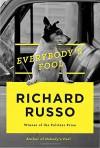 Everybody's Fool: A novel - Richard Russo