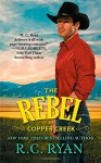 The Rebel of Copper Creek (Copper Creek Cowboys) - R.C. Ryan