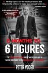 6 Months to 6 Figures - Peter Voogd