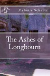 The Ashes of Longbourn - Melanie A. Schertz, Pat Weston