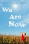 We Are Now - Flash Fiction Collection - Sean Craven, P.T. Dilloway, Neil Vogler