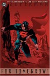 Superman: For Tomorrow, Vol. 1 - Brian Azzarello, Jim Lee, Scott A. Williams