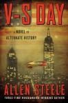V-S Day: A Novel of Alternate History - Allen Steele