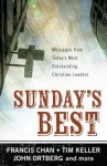 Sunday's Best: Messages from Today's Most Outstanding Christian Leaders - Francis Chan