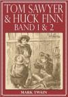 Tom Sawyer & Huck Finn (Beide Bände) (Illustriert) (German Edition) - Mark Twain, Henny Koch, True Williams, Edward Winsor Kemble