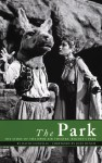 The Park: The Story of the Open Air Theatre in Regent's Park - David Conville, Judi Dench