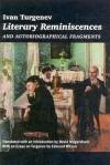 Literary Reminiscences and Autobiographical Fragments - Ivan Turgenev, David Magarshack