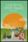 Link Arms with Toads! - Rhys Hughes