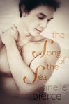 The Song of the Sea - Arielle Pierce