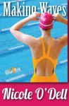 Making Waves (What Now? Collection) (Volume 4) - Nicole O'Dell