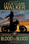 Blood to Blood: The Uncollected Anthology - Issue #1: Magical Motorcycles (Hunt Universe Book 5) - Leslie Claire Walker