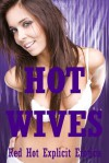 Hot Wives: Five Tales of Sexy Wives - Sarah Blitz, Andi Allyn, Jeanna Yung, Connie Hastings, Amy Dupont