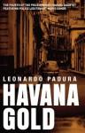 Havana Gold: The Havana Quartet (Mario Conde Mystery) - Leonardo Padura Fuentes, Peter Bush