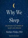 Why We Sleep: Unlocking the Power of Sleep and Dreams - Matthew Walker, Steve West