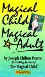 Magical Child/Magical Adult - Joseph Chilton Pearce