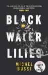 Black Water Lilies - Michel Bussi