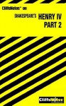 Cliffsnotes on Shakespeare's Henry IV, Part 2 - James K. Lowers