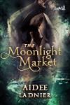 The Moonlight Market - Aidee Ladnier