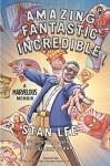 Amazing Fantastic Incredible: A Marvelous Memoir - Peter David, Stan Lee, Colleen Doran