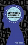 Attention Possible: Ways To Beat Add / Adhd - Dustin Thompson, Linda Matney, Emily Thompson