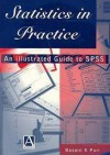 Statistics in Practice: An Illustrated Guide to SPSS - Basant K. Puri