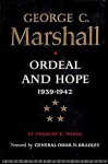 George C. Marshall: Ordeal and Hope, 1939-1942 - Forrest C. Pogue, Omar Nelson Bradley