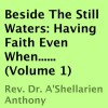 Beside the Still Waters: Having Faith Even When, Book 1 - A'Shellarien Anthony, Luke Smith