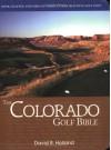 The Colorado Golf Bible - David R. Holland