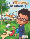 What's So Wonderful About Webster? - Stephen Kendrick, Alex Kendrick, Daniel Fernandez