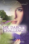 Mr. Darcy's Challenge: The Darcy Novels Volume 2 - Monica Fairview