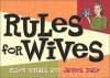 Rules For Wives - James Dale, Ellen J. Small