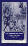 England and Normandy in the Middle Ages - David Bates, Anne Curry