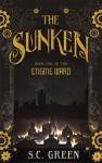 The Sunken (Engine Ward Book 1) - Anna Katharine Green