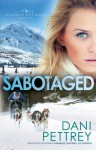 Sabotaged (Alaskan Courage #5) - Dani Pettrey