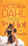 Too Hot to Handle - Victoria Dahl