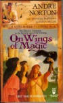 On Wings of Magic - Andre Norton, Patricia Matthews, Sasha Miller