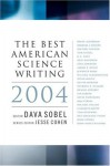 The Best American Science Writing 2004 - Dava Sobel, Jesse Cohen