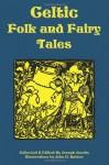 Celtic Folk and Fairy Tales - Joseph Jacobs