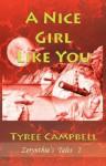 A Nice Girl Like You - Tyree Campbell
