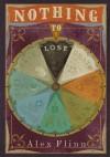 Nothing to Lose - Alex Flinn
