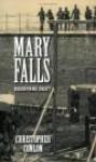 Mary Falls: Requiem For Mrs. Surratt - Christopher Conlon