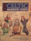 Celtic Warrior Chiefs - John Matthews, R.J. Stewart