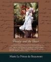 Beauty and the Beast - Jeanne-Marie Leprince de Beaumont, Marie Le Prince De Beaumont