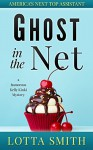 Ghost in the Net: America's Next Top Assistant (a Kelly Kinki humorous cozy mystery Book 0) - Lotta Smith